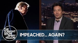 Trump Could Face Impeachment…Again | The Tonight Show