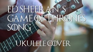Game Of Thrones (Ed Sheeran) - Hands of Gold - UKULELE SPROUT - Cover + Arrangement