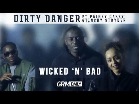 Dirty Danger Ft. Paigey Cakey & Tinchy Stryder – Wicked N Bad