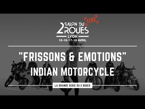 """FRISSONS & EMOTIONS"" avec INDIAN MOTORCYCLE"