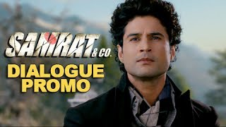 Jispar Sabse Zyada Shakh Ho - Dialogue Promo 3 - Samrat & Co.