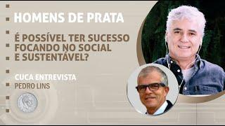 75 – É possível ter sucesso focando no social e sustentável? – Pedro Lins