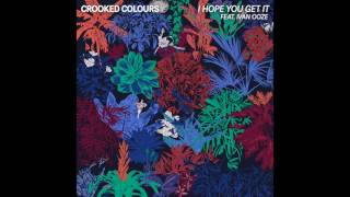 Crooked Colours   I Hope You Get It (feat. Ivan Ooze) [Official Audio]