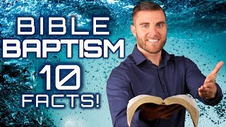 Baptism: 10 Bible Facts You MUST Know!