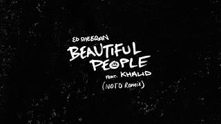 Ed Sheeran   Beautiful People (ft. Khalid) [NOTD Remix]