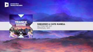 Sneijder & Cate Kanell - Letting Me Go FULL from Trance Divine