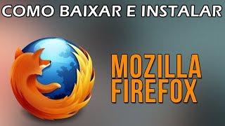 Como Baixar e Instalar Mozilla Firefox Windows 10/8/7 | 2017