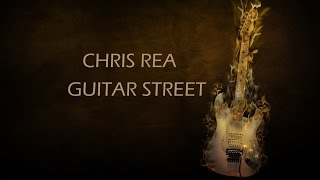 CHRIS REA - GUITAR STREET