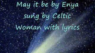 May It Be By Enya Sung By Celtic Woman With Lyrics
