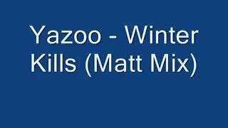 Winter Kills ; Yazoo  (Remixed by Matt Pop)