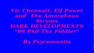 "Vic Chesnutt, Elf Power and The Amorphous Strums - ""Phil The Fiddler"" Download Download Download"