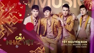 Tết Nguyên Đán - Nhóm V.Music | Audio Gala Nhạc Việt | Nhạc xuân hay mới nhất
