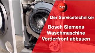Bosch Siemens Waschmaschine Vorderfront entfernen