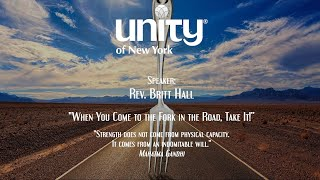 """IGNITING OUR 12 POWERS SERIES """"When You Come to the Fork in the Road, Take It!"""" Senior Minister Rev Britt Hall"""