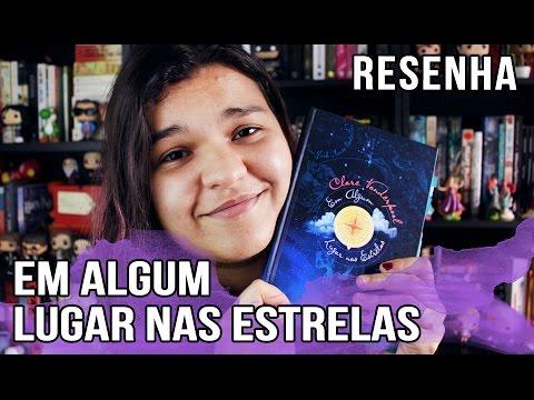 EM ALGUM LUGAR NAS ESTRELAS - RESENHA | Bruna Miranda #044