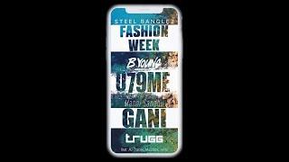 Fashion WeekGani079ME | Trugg | Steel Banglez | Manni Sandhu | BYoung | AJTracey | MoStack | Akhil