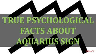 TRUE PSYCHOLOGICAL FACTS ABOUT AQUARIUS SIGN