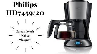 Zaman Ayarlı Kahve Makinesi   Philips HD7459/20 İnceleme ve Kullanım