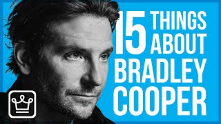 15 Things You Didn't Know About Bradley Cooper
