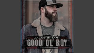 Jacob Bryant Good Ol' Boy