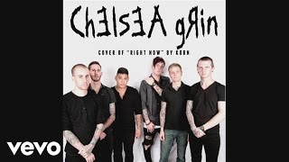 Chelsea Grin - Right Now (Korn Cover) [audio]