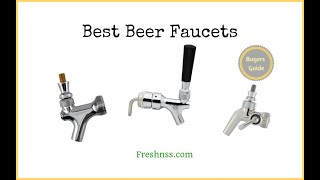 Best Beer Faucets (2020 Buyers Guide)