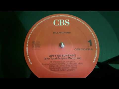 Bill Withers ‎–Ain't No Sunshine (Total Eclipse Mix)Remix – Ben Liebrand