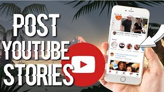 HOW TO POST A STORY ON YOUTUBE! | 2018