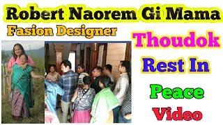 Robert Naorem Fasion Designer Gi Mama Gi Thoudok / RIP -Yam Nungaitaba Thoudokne