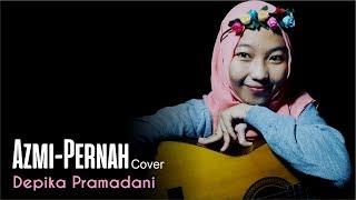 Azmi-Pernah (Cover) Depika Pramadani