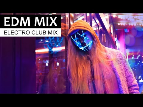 EDM CLUB MIX – Electro House & Party Dance Music 2019