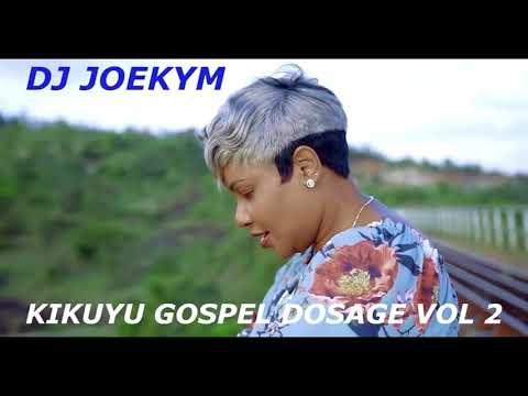KIKUYU GOSPEL DOSAGE VOL 2 [DJ JOEKYM THE CONQUEROR]
