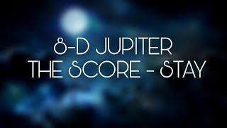 THE SCORE   STAY   8D JUPITER