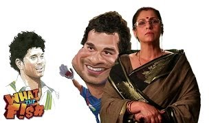 Monster Maasi On Sachin Tendulkar - What The Fish