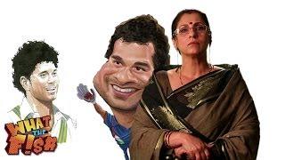 Monster Maasi On Sachin Tendulkar - What The Fish