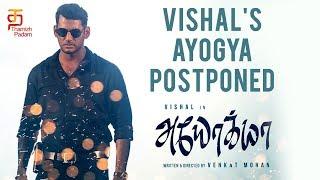 Vishal's Ayogya Release is Postponed   Raashi Khanna   Pooja Devariya   Sana Khan   Thamizh Padam