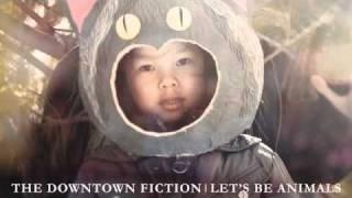 THE DOWNTOWN FICTION - Alibi [AUDIO]