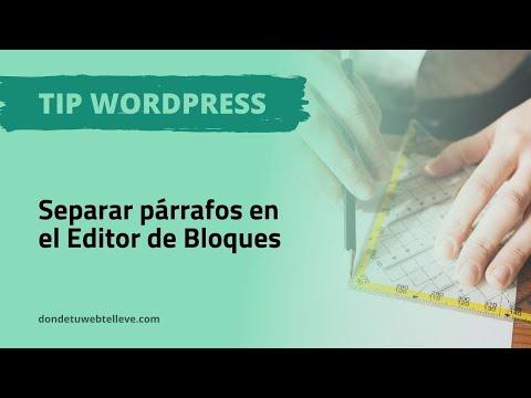 Tips WordPress: Separar párrafos en el Editor de Bloques