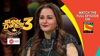 Super Dancer - Chapter 3 | Ep 17 | Tribute To The Evergreen Jitendra And Jaya | 23rd February, 2019