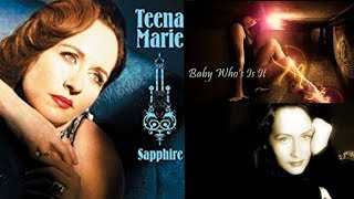 Teena Marie - Baby Who's Is It [Sapphire]