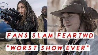 "FAN BACKLASH ""Fear The Walking Dead"" called Worst Show on TV"
