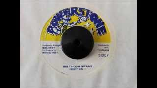 FRISCO KID - BIG TINGS A GWAAN