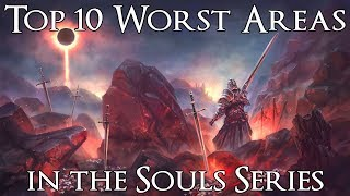 Top 10 Worst Areas in the Souls Series
