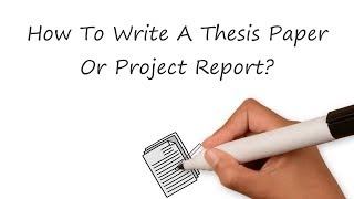 How To Write A Thesis Paper Or Project Report?