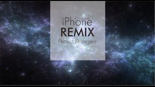 iPhone Ringtone Remix - Perfect Strangers