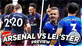 Arsenal vs Leicester City Preview | Can The Gunners Make It Ten in a Row?