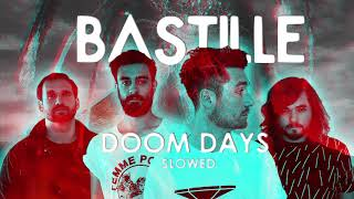 "Bastille ""Doom Days"" SLOWED DOWN"