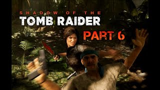 Shadow of the Tomb Raider ???? ► Part 6◄ HD Gameplay (Deutsch) [ohne Kommentar]