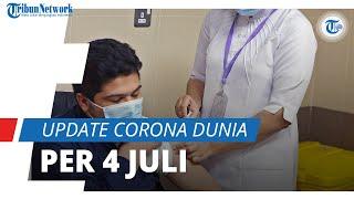 Update Corona Dunia per 4 Juli 2021: Total 184,3 Juta Terinfeksi, Tercatat 77 Ribu Kasus Kritis