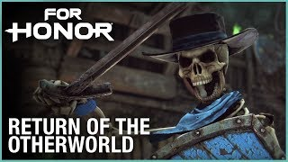 For Honor seasonal event Return of the Otherworld is back!